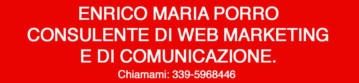 Enrico Porro – Consulente di Comunicazione e Web Marketing – Milano